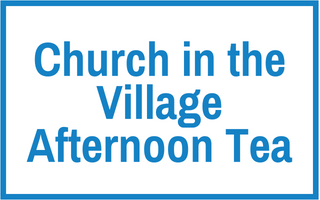 Church in the Village Afternoon Tea